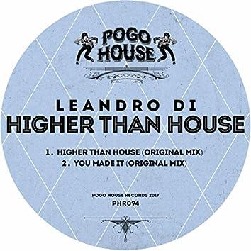Higher Than House