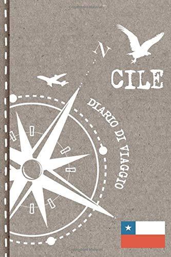 Cile Diario di Viaggio: Journal dotted A5 per Scrivere Appunti, Disegnare, Ricordi, Quaderno da Disegno, Dot Grid Giornalino, Bucket List – Libro Attività per Viaggi e Vacanze Viaggiatore