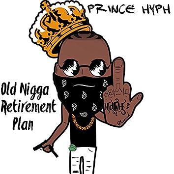 Old Nigga Retirement Plan