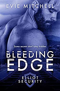 Bleeding Edge: Elliot Security (Elliot Security Series Book 2) by [Evie Mitchell]