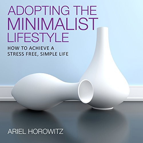 Adopting the Minimalist Lifestyle audiobook cover art