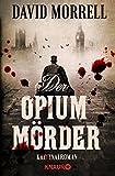 Der Opiummörder: Kriminalroman (Thomas De Quincey 1)