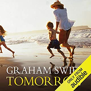 Tomorrow                   By:                                                                                                                                 Graham Swift                               Narrated by:                                                                                                                                 Lindsay Duncan                      Length: 7 hrs and 33 mins     24 ratings     Overall 3.8