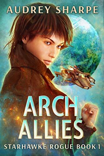 Arch Allies (Starhawke Rogue Book 1) by [Audrey Sharpe]