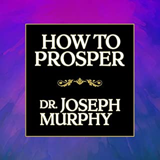 How to Prosper                   By:                                                                                                                                 Dr. Joseph Murphy                               Narrated by:                                                                                                                                 Tim Andres Pabon                      Length: 39 mins     1 rating     Overall 4.0