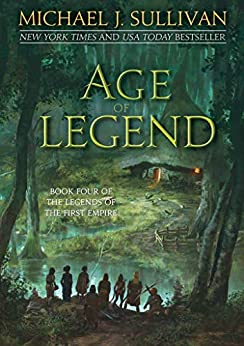 Age of Legend (The Legends of the First Empire Book 4) by [Michael J. Sullivan]