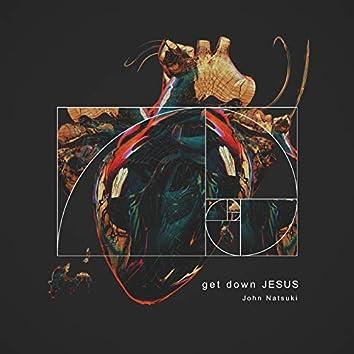 Get Down Jesus