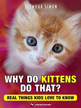 Why Do Kittens Do That? Real Things Kids Love to Know (Why Do Pets? Book 2) by [Seymour Simon]