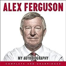 Alex Ferguson My Autobiography by Alex Ferguson (2013-12-12)