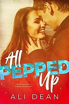All Pepped Up (Pepper Jones Book 2) by [Ali Dean]