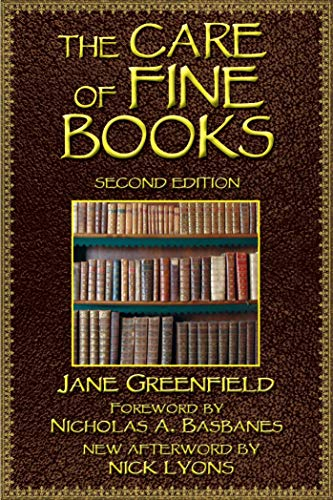 Compare Textbook Prices for The Care of Fine Books Second Edition ISBN 9781628737936 by Greenfield, Jane,Lyons, Nick,Basbanes, Nicholas A.