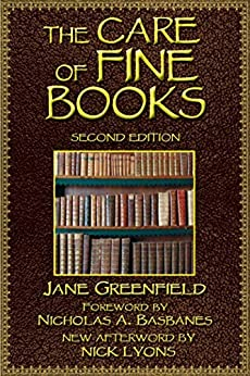 The Care of Fine Books by [Jane Greenfield, Nicholas A. Basbanes]