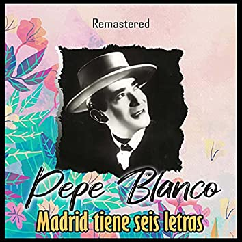 Madrid tiene seis letras (Remastered)