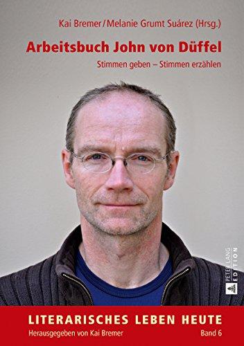 Arbeitsbuch John von Düffel: Stimmen geben Stimmen erzählen (Literarisches Leben heute 6)