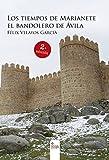 Los tiempos de Marianete: El bandolero de Ávila