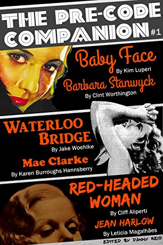 The Pre-Code Companion, Issue #1: Baby Face, Waterloo Bridge, Red-Headed Woman (English Edition)