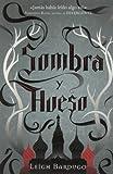 Sombra Y Hueso: Grisha
