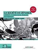 La Société de Défiance - Comment le Modele Social Français...