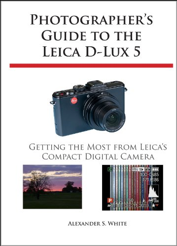 Photographer's Guide to the Leica D-Lux 5: Getting the Most from Leica's Compact Digital Camera (English Edition)