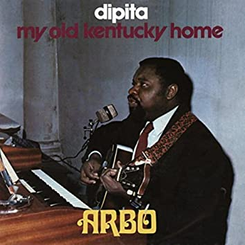 Dipita / My Old Kentucky Home