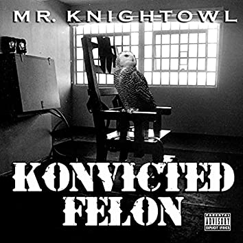 Konvicted Felon