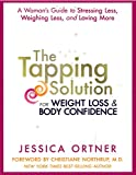 The Tapping Solution for Weight Loss & Body Confidence: A Woman's Guide to