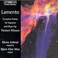 Lamento: Complete Works for Soprano & Organ by TORSTEN NILSSON (1999-09-01)