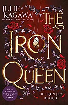 The Iron Queen Special Edition (The Iron Fey Book 3) by [Julie Kagawa]