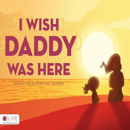 I Wish Daddy Was Here  Audiolibri