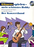 Schott Music-Gitarrespielen mein schönstes Hobby Der Konzertband: 30 Teile für Bach bis Santana-CD