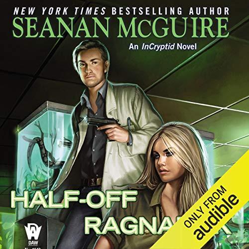 Half-Off Ragnarok: InCryptid, Book 3
