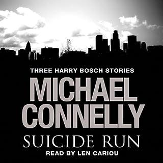 The Suicide Run     Three Harry Bosch Stories              De :                                                                                                                                 Michael Connelly                               Lu par :                                                                                                                                 Len Cariou                      Durée : 3 h et 16 min     Pas de notations     Global 0,0