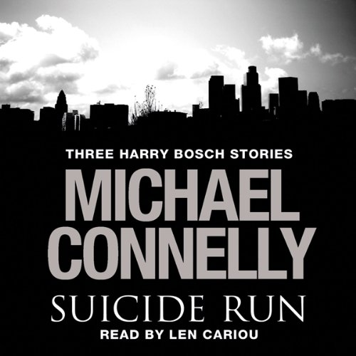 The Suicide Run     Three Harry Bosch Stories              By:                                                                                                                                 Michael Connelly                               Narrated by:                                                                                                                                 Len Cariou                      Length: 3 hrs and 16 mins     5 ratings     Overall 4.6