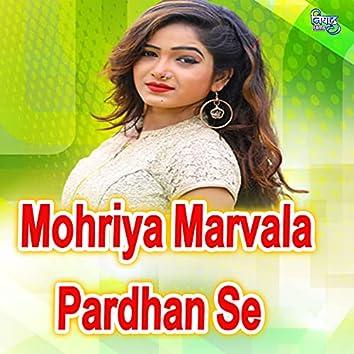 Mohriya Marvala Pardhan Se