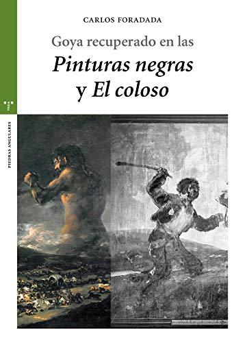 Goya recuperado en las «Pinturas negras» y «El Coloso» (