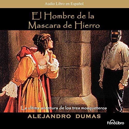 Couverture de El Hombre de la Mascara de Hierro [The Man in the Iron Mask] (Dramatized)