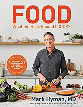 Food  What the Heck Should I Cook?  More than 100 Delicious Recipes--Pegan Vegan Paleo Gluten-free Dairy-free and More--For Lifelong Health