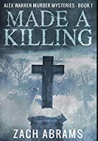 Made A Killing: Premium Hardcover Edition