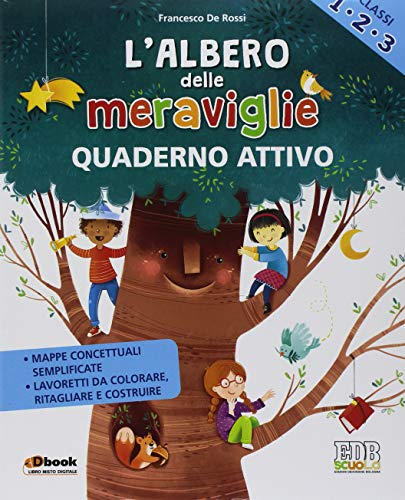 L'albero delle meraviglie. Per la 1ª, 2ª e 3ª classe elementare. Con ebook. Con espansione online