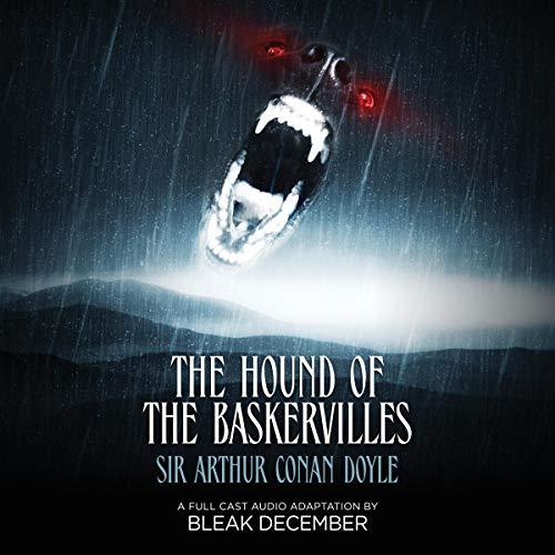 The Hound of the Baskervilles Audiobook By Arthur Conan Doyle, Bleak December cover art
