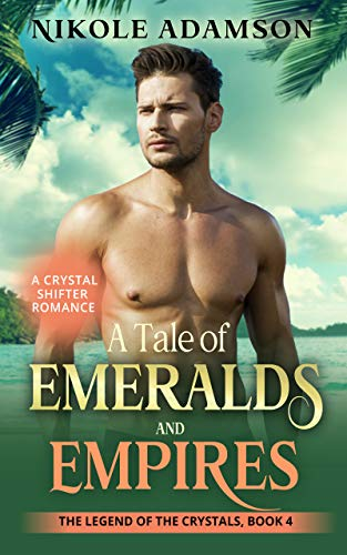 A Tale of Emeralds and Empires: The Legend of the Crystals Series, Book 4