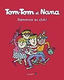 Tom-Tom et Nana, Tome 19 - Bienvenue au club !