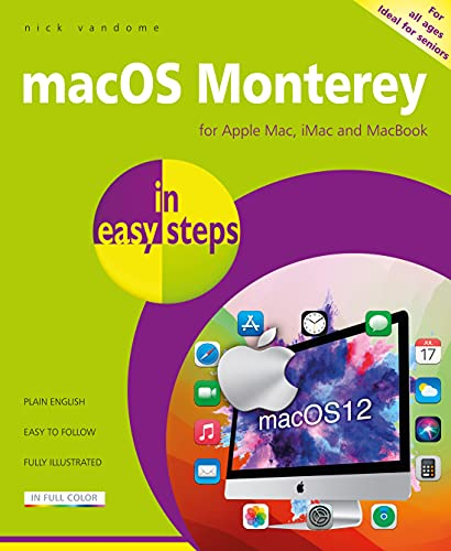Macos Monterey in Easy Steps: Updated for the Forthcoming Macos Monterey (V12), Due Autumn/Fall 2021