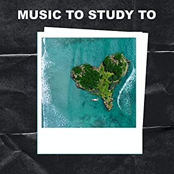Music To Study To