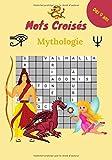 Mots Croisés : Mythologie, Dès 9ans: Livre Mots Croisés Enfants 9 et plus|Thème Mythologie : Grecque, égyptienne Romaine| 50 Grilles et 500 mots à découvrir| 7x10 pouces 68 pages.