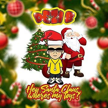 Hey Santa Clause, Where's My Toys?