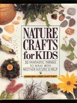 Compare Textbook Prices for Nature Crafts for Kids: 50 Fantastic Things to Make With Mother Nature's Help First Edition numberline 10987654321 Edition ISBN 9780806983721 by Diehn, Gwen,Krautwurst, Terry