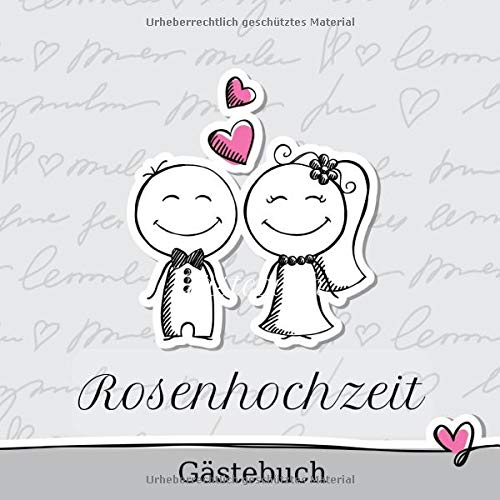 Rosenhochzeit Gästebuch: 10 Jahre | Zum Eintragen | Für bis zu 40 Gäste zum Hochzeitstag |...