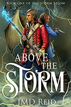Above the Storm (Book One of the Storm Below) by [JMD Reid]
