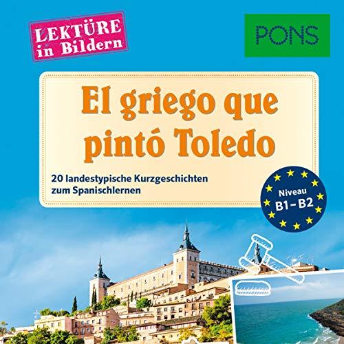 El griego que pintó Toledo. 20 landestypische Kurzgeschichten zum Spanischlernen cover art